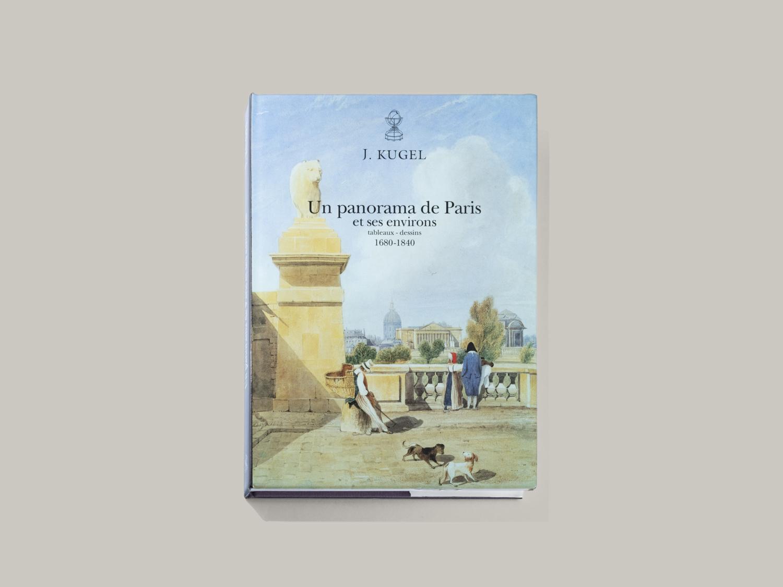 Un Panorama de Paris et ses environs, tableaux-dessins 1680–1840 - Galerie Kugel