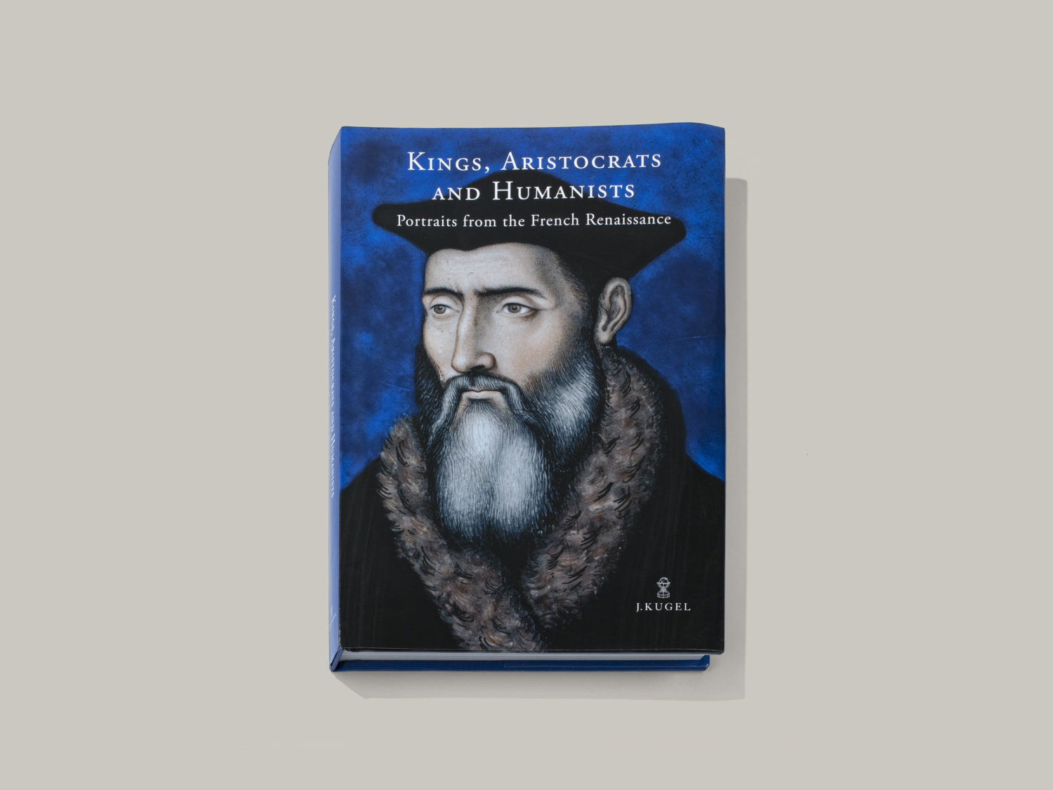 Kings, Aristocrats and Humanists: - Galerie Kugel