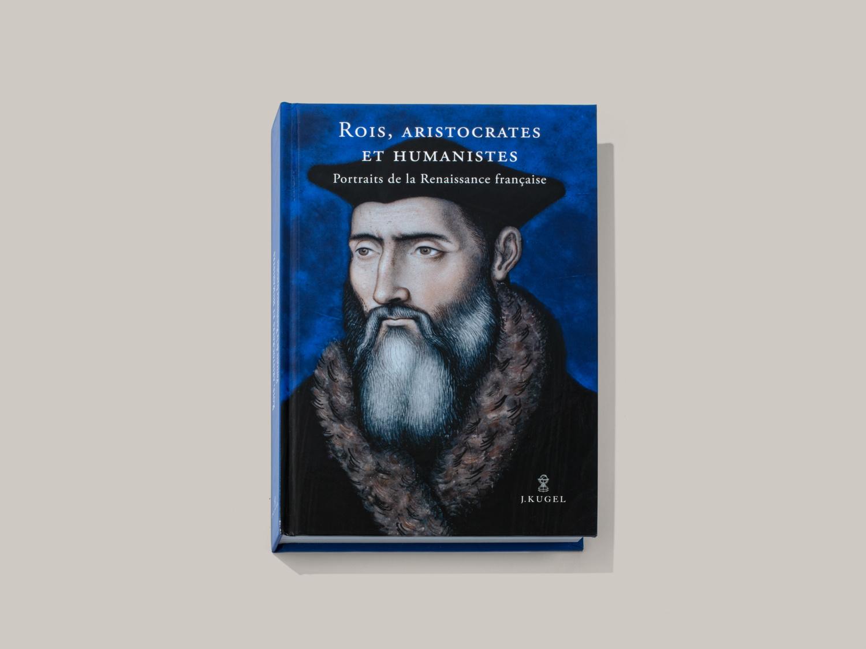 Rois, aristocrates et humanistes - Galerie Kugel